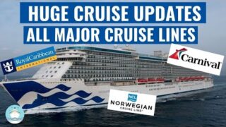 NEW HUGE CRUISE UPDATE JULY 12th! ALL MAJOR CRUISE LINES | News, Changes, & Cancellations
